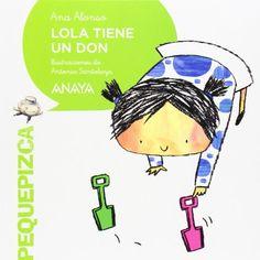 Lola tiene un don. Ana Alonso. Anaya, 2014