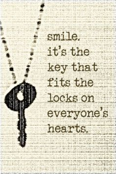 so true. a smile warms my heart & even if just for a moment gives me hope that everything is going to be alright! :-) <-| from previous pinner