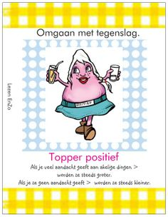 Topper > positief. Happy Thoughts, Psychology, Coaching, Training, School, Kids, Psicologia, Young Children, Boys