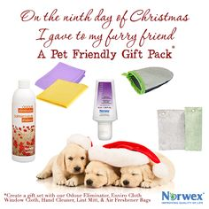 Create an pet friendly gift set! The Enviro Cloth & Window Cloth are fantastic for removing wet nose marks on windows & cleaning pet accidents quickly. Odour Eliminator can provide a refreshing solution to musty pet pillows & carpets. For the litter box area & dog kennel, try the Air Freshener Bags with naturally porous bamboo charcoal. The Norwex Lint Mitt is perfect for removing pet hair from clothing. The Hand Cleaner cleans hands quickly.