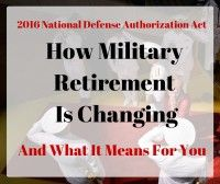 Congress is well on its way to passing a 2015 National Defense Authorization Act that contains significant reforms to the current military retirement system. There is a lot of confusion about this...