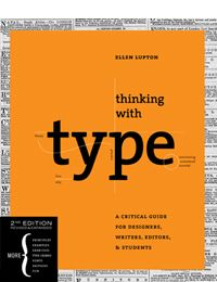 Thinking with Type is the definitive guide to using typography in visual communication, from the printed page to the computer screen.