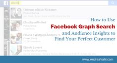 Use Facebook Graph Search to Find Your Perfect Customer http://www.andreavahl.com/facebook/how-to-use-facebook-graph-search-and-audience-insights-to-find-your-perfect-customer.php  #facebooksearch by AndreaVahl