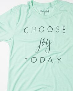 Choose Joy Today - Mint Tee – Crazy Cool Threads - Christian Tees