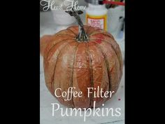 Coffee Filter Pumpkin! - All Things Heart and Home