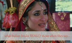 What Indian Brides REALLY mean when they say…