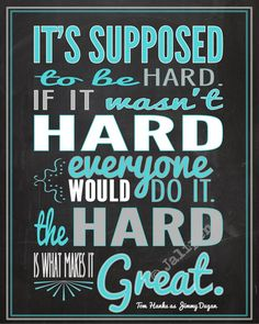 "One of our favorite movie quotes! ""It's supposed to be hard. If it wasn't hard, everyone would do it. The hard is what makes it great."" - A League of Their Own Team Quotes, Sport Quotes, Life Quotes, Motivational Quotes, Inspirational Quotes, Baseball Quotes, Powerful Words, Motivation Inspiration, Inspiration Wall"