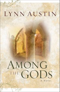 Among the Gods (Chronicles of the Kings #5) by Lynn Austin. Fleeing King Manasseh's tyranny, Joshua leads the faithful remnant to their new home in Egypt. But as years pass, Joshua's desire for vengeance becomes an obsession. Blinded by hatred, he makes rash decisions, placing his loved ones in jeopardy. But what will it take for him to grasp the great love his Heavenly Father has for him...and for the chosen people of Judah?