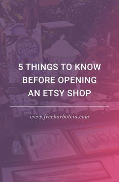 5 Things to Know Before Opening an Etsy Shop