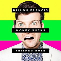 Money Sucks, Friends Rule-Dillon Francis  http://encore.greenvillelibrary.org/iii/encore/record/C__Rb1380595