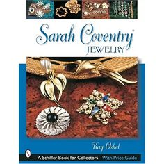 Sarah Coventry Jewelry (Schiffer Book for Collectors) Vintage Costume Jewelry, Vintage Costumes, Antique Jewelry, Vintage Jewelry, Jewelry Ads, Jewelry Accessories, Jewellery, Sarah Coventry Jewelry, Vintage Buttons