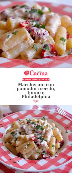 Maccheroni con pomodori secchi, tonno e Philadelphia Kitchen Recipes, Cooking Recipes, Healthy Recipes, Italian Dishes, Italian Recipes, Confort Food, Light Recipes, International Recipes, My Favorite Food