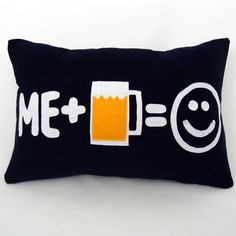 Items similar to Beer Makes Me Happy Original and Fun Pillow on Etsy Beer Brewing, Home Brewing, Beer Quotes, Funny Quotes, Funny Memes, Jokes, Tequila, Beer Art, Beer Humor