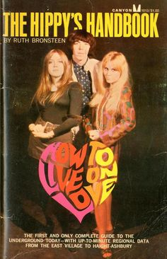 The Hippy's Handbook How To Live On Love 1967