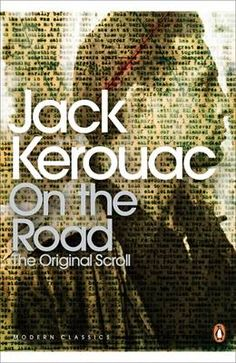 On the Road: The Original Scroll Jack Kerouac The Road, Jack Kerouac, Great Books To Read, Good Books, Best Classic Books, Jazz, Penguin Modern Classics, Human Emotions, British Library
