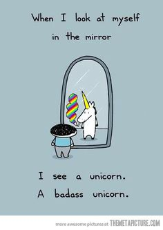 funny unicorn pictures | When I Look In The Mirror...hehe :) | Publish with Glogster!