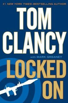 Locked On      (Jack Ryan, Jr., book 3)    by    Tom Clancy and     Mark Greaney
