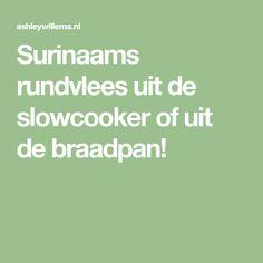 Surinaams rundvlees uit de slowcooker of uit de braadpan!