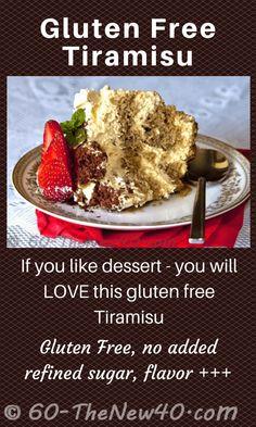 Gluten Free Tiramisu.   If you like dessert - you will LOVE this gluten free Tiramisu.  Fun to make. Gluten Free, no added refined sugar, flavor +++ Recipe on a Print Friendly page http://60-thenew40.com/gluten-free-tiramisu/