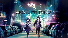 [AMV] - Cross my mind - (Anime Mix)