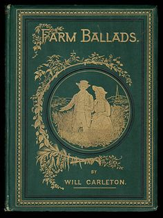 Farm Ballard by Will Carleton (1845-1912), Harper ?& Brothers, 1882, New York