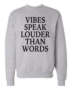 Vibes Speak Louder Than Words - Unisex Crewneck, Sweatshirt by WildWindApparel on Etsy