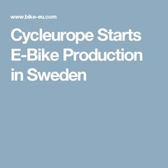 Cycleurope Starts E-Bike Production in Sweden
