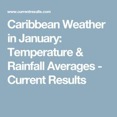 Caribbean Weather in January: Temperature & Rainfall Averages - Current Results