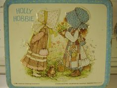 I miss my Holly Hobbie bedspread, curtains, and lunch pail.