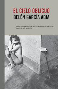 El cielo oblicuo, de Belén García Abia
