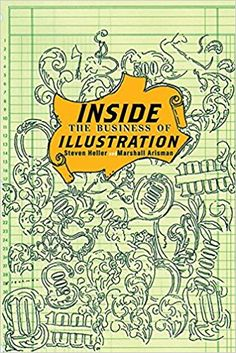 Inside the Business of Illustration: Amazon.co.uk: Marshall Arisman, Steven Heller: 9781581153866: Books