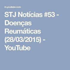 STJ Notícias #53 - Doenças Reumáticas (28/03/2015) - YouTube
