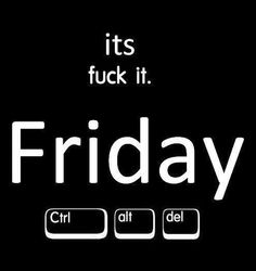 its fuck it Its Friday Quotes, Friday Humor, Friday Sayings, Favorite Words, Favorite Quotes, Intuitive Eating, Note To Self, How To Relieve Stress, Proverbs