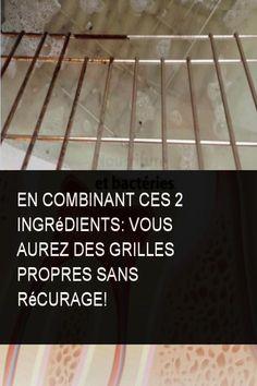 En combinant ces 2 ingrédients: vous aurez des grilles propres sans récurage! #Ingredient #Ingredients #Rage #Propre #Age #Grilles