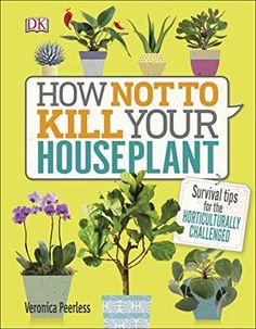 Buy How Not to Kill Your Houseplant: Survival Tips for the Horticulturally Challenged by Veronica Peerless and Read this Book on Kobo's Free Apps. Discover Kobo's Vast Collection of Ebooks and Audiobooks Today - Over 4 Million Titles! You Had One Job, All You Need Is, Survival Tips, Survival Skills, Survival Quotes, Wilderness Survival, Outdoor Survival, Survival Supplies, Verona
