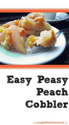... recipes check out my super yummy, easy peasy peach cobbler recipe