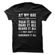 I Love At my age T shirts
