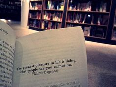 Frases de Libros (2012) The greatest pleasure in life is doing what people say you cannot do.