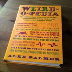 """Fancy - Weird-O-Pedia By Alex Palmer - I want this. Perfect for my self-described """"Queen of Useless Information"""" self. World Toilet Day, Self Described, Perfect For Me, Funny Gifts, Things I Want, Finding Yourself, Best Gifts, Cool Stuff, Reading"""