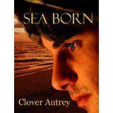 Sea Born (Kindle Edition)By Clover Autrey