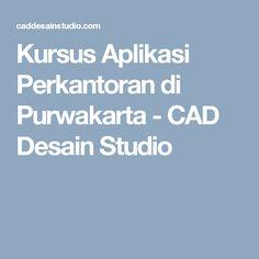 Kursus Aplikasi Perkantoran di Purwakarta - CAD Desain Studio