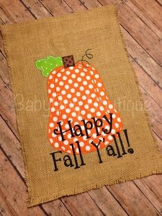 Fall Pumpkin Burlap Garden Flag Halloween Happy Fall Y'all- etsy site with lots of cute crafts Burlap Projects, Burlap Crafts, Fall Projects, Sewing Projects, Burlap Yard Flag, Burlap Garden Flags, Fall Garden Flag, Fall Harvest, Autumn