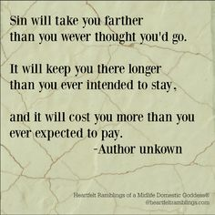 Sin will cost you more than you ever expected to pay.