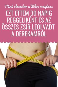 Most elmondom a titkos receptem! #diéta #fogyókúra #has #zsír Farmer, Fitness, Nalu, Personalized Items, Clean Diet, Food, Lose Fat, Losing Weight, Weights