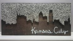 Kansas City String Art! The Kansas City was hand painted and the rest of it was made from nails and string on stained wood. I can make this with