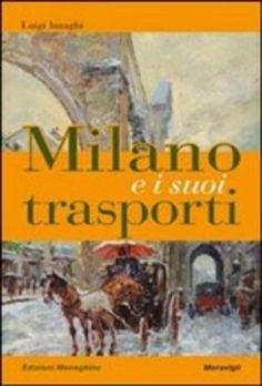 Prezzi e Sconti: #Milano e i suoi trasporti luigi inzaghi  ad Euro 12.75 in #Meravigli libreria milanese #Media libri scienze sociali