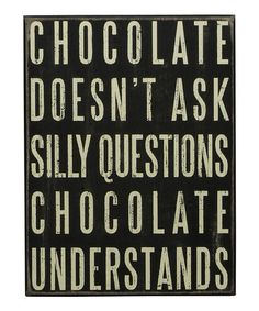 Look what I found on #zulily! 'Chocolate Doesn't' Box Sign #zulilyfinds