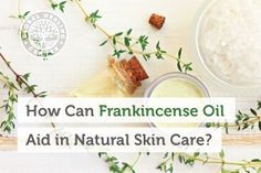 Frankincense oil has a rich history of use for a variety of applications. Here we explain how this fragrant oil supports natural skin care. Frankincense Essential Oil Uses, Frankincense Oil, Essential Oils, Natural Skin Care, Natural Health, Homemade Beauty Tips, Diy Beauty, Beauty Hacks, Health And Wellness