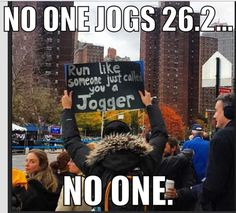Run like someone just called you a jogger!