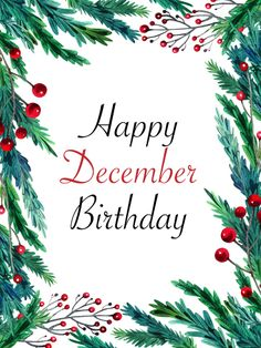 Send Free Happy December Birthday Card - Holly to Loved Ones on Birthday & Greeting Cards by Davia. It's free, and you also can use your own customized birthday calendar and birthday reminders. Happy Birthday April, Birthday Club, Birthday Cheers, Happy November, Happy Birthday Images, Happy Birthday Greetings, Birthday Greeting Cards, Fabulous Birthday, Birthday Month